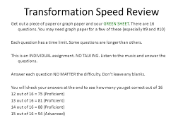 Individual Graph Paper Transformation Speed Review Get Out A Piece Of Paper Or