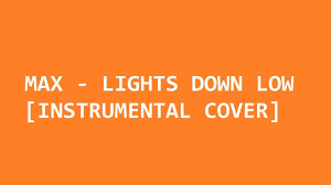 Lights Down Low Fingerstyle Max Lights Down Low Instrumental Cover