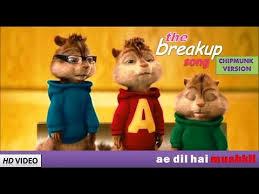 the breakup song chipmunks version ae dil hai mushkil ranbir hka you