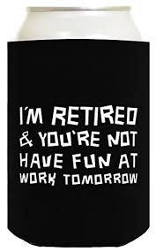 funny can coolie i m retired you re not funny retirement gift 6 pack