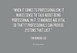 Professionalism Quotes Impressive Quotes On Professionalism Enchanting Quotes About Professional