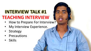 interview talk 1 how to prepare for teaching interview my interview talk 1 how to prepare for teaching interview my interview experience
