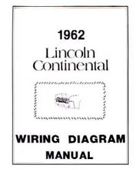 lincoln continental wiring diagrams 1962 lincoln continental wiring diagrams