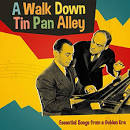 A Walk Down Tin Pan Alley: Essential Songs From a Golden Era