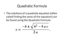 3 quadratic formula the solutions of a quadratic equation often called finding the zeros of the equation can be found using the quadratic formula