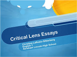 critical lens essays christine larubio silberberg english  1 critical lens essays christine larubio silberberg english 1 abraham lincoln high school