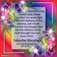 Good Morning Blessing Quotes Enchanting Good Morning God Saturday Blessings Good Morning Saturday Saturday