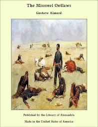 The <b>Missouri</b> Outlaws eBook by <b>Gustave Aimard</b> - 9781465602749 ...