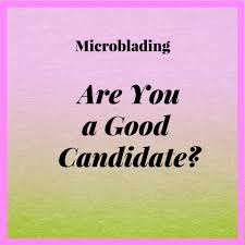 Good Candidate Am I A Good Candidate For Microblading Tina Davies Professional