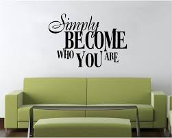 vinyl wall decal art saying quote decor simply become who you are ba2 on spiritual vinyl wall art with 62 best spiritual vinyl wall decal quotes images on pinterest