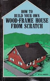how to build your own wood frame house
