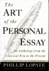 The Art Of The Personal Essay The Art Of The Personal Essay By Phillip Lopate Very Good