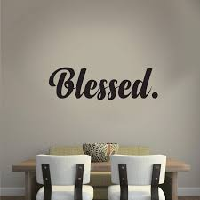 Blessed Cursive Vinyl Lettering Inspirational Religious Quotes Wall Art Vinyl Decal 7 X 23 Living Room Motivational Wall Art Decal Life