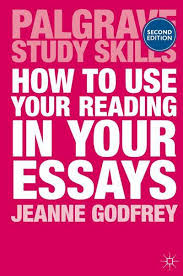 how to use your reading in your essays jeanne godfrey palgrave how to use your reading in your essays