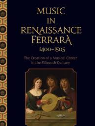 Music In Renaissance Ferrara 1400 1505 Entertainment General Music