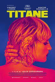 Titane (2021) - Rotten Tomatoes