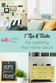 Small Picture 7 Tips and Tricks for Updating Home Decor Hello Creative Family