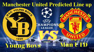 Manchester United VS Young Boys | Manchester United Predicted Lineup Vs Young  Boys