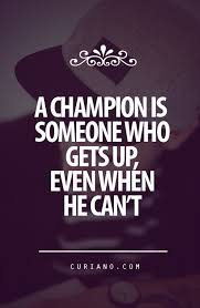 Champion Quotes Mesmerizing A Champion Pictures Photos And Images For Facebook Tumblr