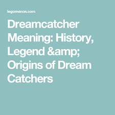 Meanings Of Dream Catchers Fascinating Dreamcatcher Meaning History Legend Origins Of Dream Catchers
