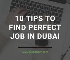 Tips To Find A Job 5 Tips To Get A Job In Dubai Uae In 2019 Gulflancer