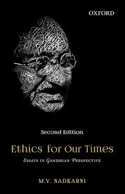 mvnadkarni com ethics for our times essays in gandhian perspective ethics for our times essays in gandhian perspective