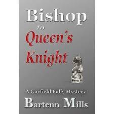 Bishop to Queen's Knight (Garfield Falls, #1) by Bartenn Mills