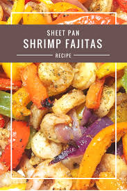 sheet pan shrimp fajitas sheet pan shrimp fajitas body compass discovery