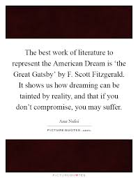 The Great Gatsby Dream Quotes Best of The Best Work Of Literature To Represent The American Dream Is
