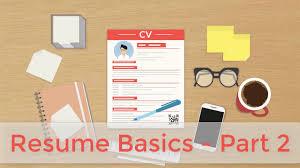 Resume Writing The Basics Part 2 Youtube