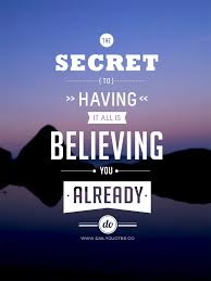 The Secret Quotes Beauteous The Secret To Having It All Is Believing You Already Do Daily Quotes