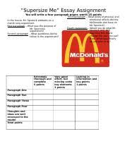 cr supersizemeessayworksheet supersize me essay assignment you  cr supersizemeessayworksheet supersize me essay assignment you will write a four paragraph paper worth 25 points in the movie mr spurlock embarks on a