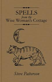 troy books publishers of traditional ways spells from the wise womans cote steve patterson