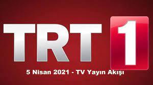 5 nisan 2021 TRT1 yayın akışı listesi - Dizisi Yeni Bölüm
