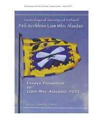féil scríbhinn liam mhic alasdair essays presented to liam mac alasdair fgsi by genealogical society of ireland issuu