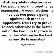 Strong Relationship Quotes Amazing A Strong Relationship Requires Two People Working Together As