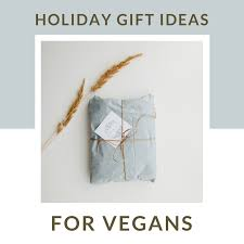 best gift ideas for vegans holidays birthdays and special occasions