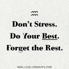 Don't Stress Do Your Best Forget The Rest Sayings Pinterest Gorgeous Luck Quotes