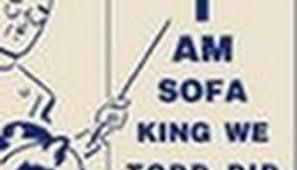 sofa king we todd did. Sofa King We Todd It Sayings Thecreativescientist Com Did T