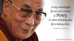 Dalai Lama Quotes On Life Living a meaningful life isn't just a matter of money Best Dalai 66