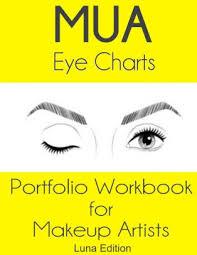 Makeup Artist Eye Charts Mua Eye Charts Portfolio Workbook For Makeup Artists Luna Edition Paperback