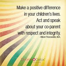 Co Parenting Quotes Mesmerizing Positive Parenting After Divorce Divorce Detox
