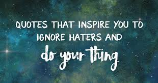 Bold Quotes Amazing Defeat Haters 48 Bold Quotes That Inspire You To Do Your Thing