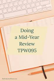 best images about mid year review do more a mid year review is a great way to refocus and reassess our goals and priorities and evaluate whether we re on the right path