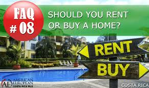 Real Estate Renting Real Estate Faq Is Renting Or Buying Better Costa Rica Mls