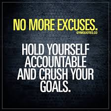 Gym Quotes No More Excuses Hold Yourself Accountable And Crush