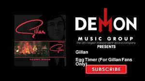 Gillan - Egg Timer - For <b>Gillan Fans</b> Only - YouTube