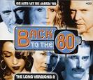 Back to the 80's: The Long Versions, Vol. 2