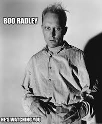 Boo Radley memes | quickmeme via Relatably.com