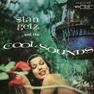 Stan Getz and the Cool Sounds [2002 Reissue]